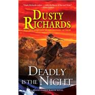 Deadly Is the Night by Richards, Dusty, 9780786036677