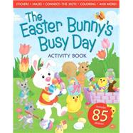 The Easter Bunny's Busy Day Activity Book by Schaefer, Peggy; Reed, Lisa; Pulley, Kelly, 9780824956677