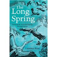 The Long Spring by Rose, Laurence, 9781472936677