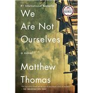 We Are Not Ourselves by Thomas, Matthew, 9781476756677