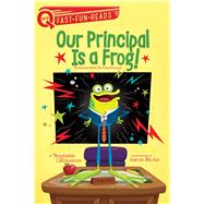 Our Principal Is a Frog! by Calmenson, Stephanie; Blecha, Aaron, 9781481466677