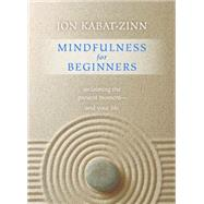 Mindfulness for Beginners by Kabat-Zinn, Jon, 9781622036677