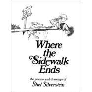 Where the Sidewalk Ends: The Poems and Drawings of Shel Silverstein by Silverstein, Shel, 9780060256678