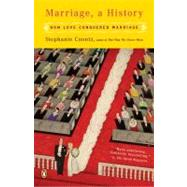 Marriage, a History: How Love Conquered Marriage by Coontz, Stephanie, 9780143036678