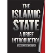 The Islamic State: A Brief Introduction by Lister, Charles R., 9780815726678