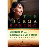 The Burma Spring by Pederson, Rena; Bush, Laura, 9781605986678
