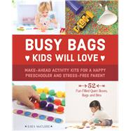 Busy Bags Kids Will Love Make-Ahead Activity Kits for a Happy Preschooler and Stress-Free Parent by McClure, Sara, 9781612436678