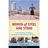 Women of Steel and Stone by Lewis, Anna M., 9781613736678