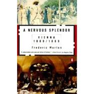 A Nervous Splendor: Vienna, 1888-1889 by Morton, Frederic, 9780140056679