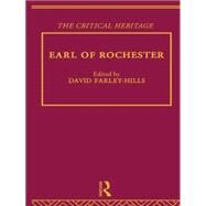 Earl of Rochester: The Critical Heritage by Farley-Hills,David, 9780415756679