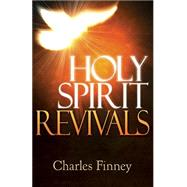 Holy Spirit Revivals by Finney, Charles, 9781629116679