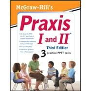 McGraw-Hill's Praxis I and II, Third Edition by Rozakis, Laurie, 9780071716680