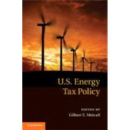 U.S. Energy Tax Policy by Edited by Gilbert E. Metcalf, 9780521196680
