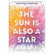 The Sun Is Also a Star by YOON, NICOLA, 9780553496680