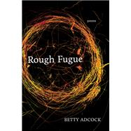 Rough Fugue by Adcock, Betty, 9780807166680