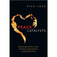 Peace Catalysts by Love, Rick, 9780830836680