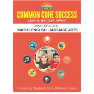 Barron's Common Core Success Kindergarten Math & English Language Arts by Barron's Educational Series, Inc., 9781438006680