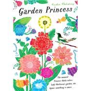 Garden Princess by Kladstrup, Kristin, 9780763676681