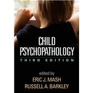 Child Psychopathology, Third Edition by Mash, Eric J.; Barkley, Russell A., 9781462516681