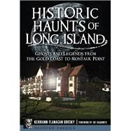 Historic Haunts of Long Island by Brosky, Kerriann Flanagan; Giaquinto, Joe, 9781626196681