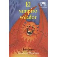 El Vampiro Volador / The Flying Vampire by Impey, Rose, 9780984436682