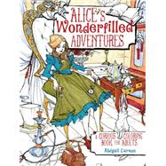 Alice's Wonderfilled Adventures by Larson, Abigail, 9781440346682
