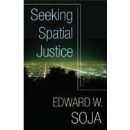 Seeking Spatial Justice by Soja, Edward W., 9780816666683