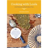 Cooking With Loula by Stratou, Alexandra, 9781579656683