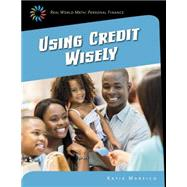 Using Credit Wisely by Marsico, Katie, 9781633626683