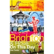 Brighton & Hove On This Day by Tester, Dan, 9781909626683