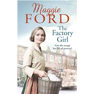 The Factory Girl by Ford, Maggie, 9780091956684