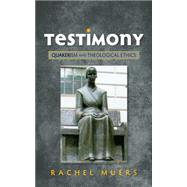 Testimony: Quakerism and Theological Ethics by Muers, Rachel, 9780334046684