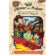 Gravity Falls: Dipper and Mabel and the Curse of the Time Pirates' Treasure! by Rowe, Jeffrey; Cicierega, Emmy, 9781484746684