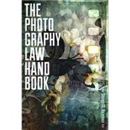 The Photography Law Handbook by Richman, Steven M., 9781627226684