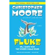 Fluke : Or, I Know Why the Winged Whale Sings by Moore, Christopher, 9780060566685