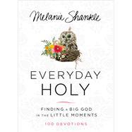 Everyday Holy by Shankle, Melanie, 9780310346685