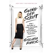Going Off Script by Rancic, Giuliana, 9780553446685