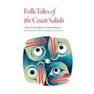 Folk-tales of the Coast Salish by Adamson, Thelma, 9780803226685