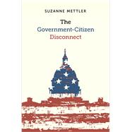 The Government-citizen Disconnect by Mettler, Suzanne, 9780871546685