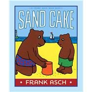 Sand Cake by Asch, Frank, 9781442466685