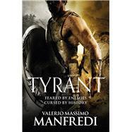 Tyrant by Manfredi, Valerio; Feddersen-Manfredi, Christine, 9781447276685