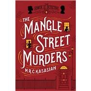 The Mangle Street Murders by Kasasian, M. R. C., 9781605986685