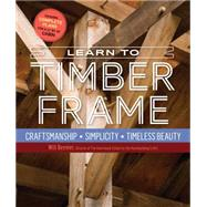 Learn to Timber Frame by Beemer, Will; Sobon, Jack A., 9781612126685