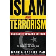 Islam and Terrorism by Gabriel, Mark A., Ph.D., 9781629986685