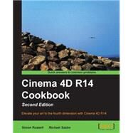 Cinema 4d R14 Cookbook by Russell, Simon, 9781849696685