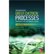 Engineering Green Chemical Processes: Renewable and Sustainable Design by DeRosa, Thomas, 9780071826686