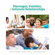 Marriages, Families, and Intimate Relationships by Williams, Brian K.; Sawyer, Stacey C.; Wahlstrom, Carl M., 9780134426686