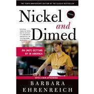 Nickel and Dimed : On (Not) Getting by in America by Ehrenreich, Barbara, 9780312626686