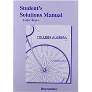 Student's Solutions Manual for College Algebra by Dugopolski, Mark, 9780321916686
