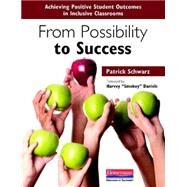 From Possibility to Success : Achieving Positive Student Outcomes in Inclusive Classrooms by Schwarz, Patrick; Daniels, Harvey, 9780325046686